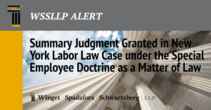 Summary Judgment Granted in New York Labor Law Case under the Special Employee Doctrine as a Matter of Law