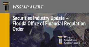 Securities Industry Update – Florida Office of Financial Regulation Order