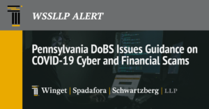 Pennsylvania DoBS Issues Guidance on COVID-19 Cyber and Financial Scams