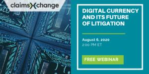 Joel Wertman to Host Webinar on Digital Currency for Claims Xchange
