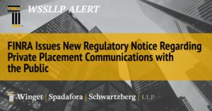 FINRA Issues New Regulatory Notice Regarding Private Placement Communications with the Public