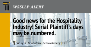 Good news for the Hospitality Industry!  Serial Plaintiff's days may be numbered.