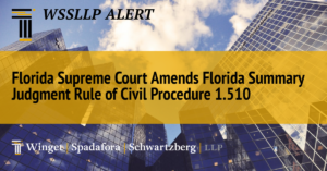 Florida Supreme Court Amends Florida Summary Judgment Rule of Civil Procedure 1.510